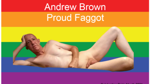 Andrew Brown Proud Faggot